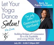 Let Your Yoga Dance July Salon with Gwendolyn Vansant